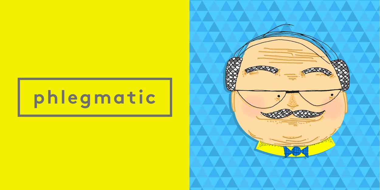 Choleric phlegmatic